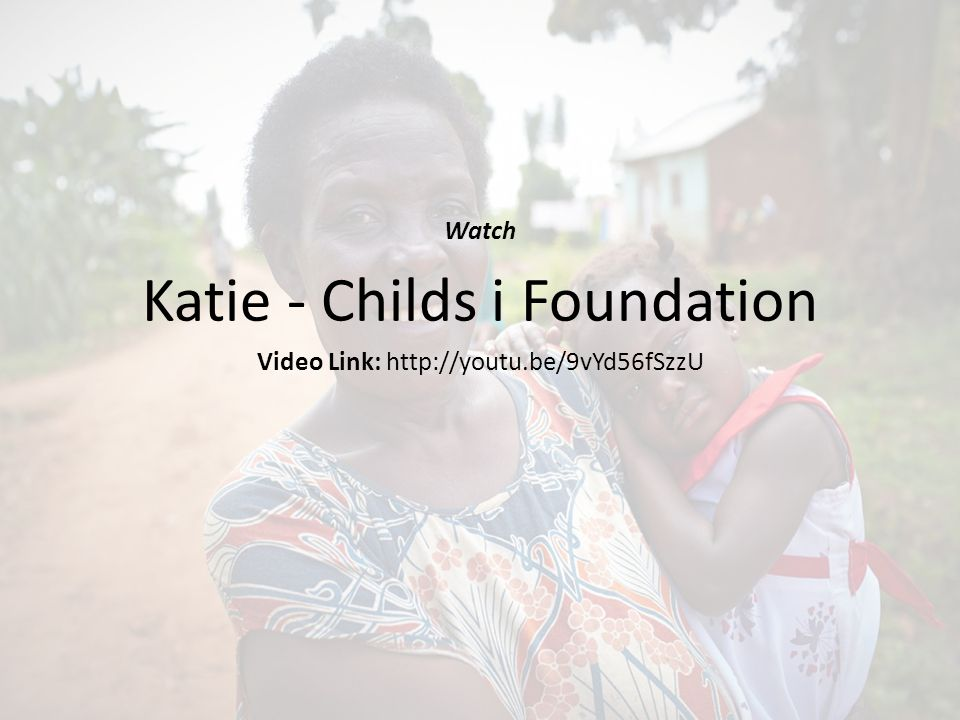 Watch Katie - Childs i Foundation Video Link: http://youtu.be/9vYd56fSzzU