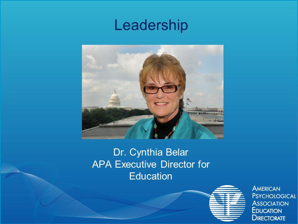 Leadership Dr. Cynthia Belar APA Executive Director for Education