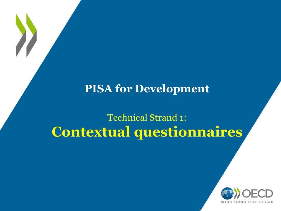 PISA for Development Technical Strand 1: Contextual questionnaires