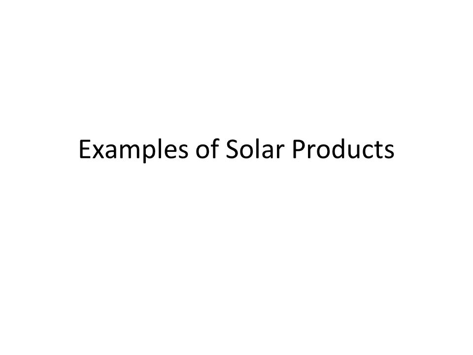 Examples of Solar Products