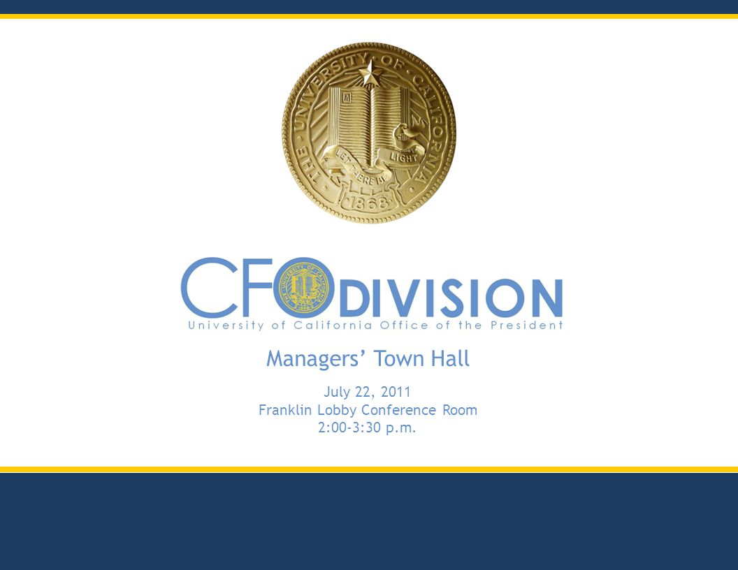 Managers Town Hall July 22, 2011 Franklin Lobby Conference Room 2:00-3:30 p.m.