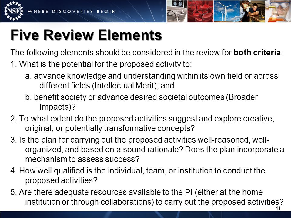 Five Review Elements The following elements should be considered in the review for both criteria: 1. What is the potential for the proposed activity t