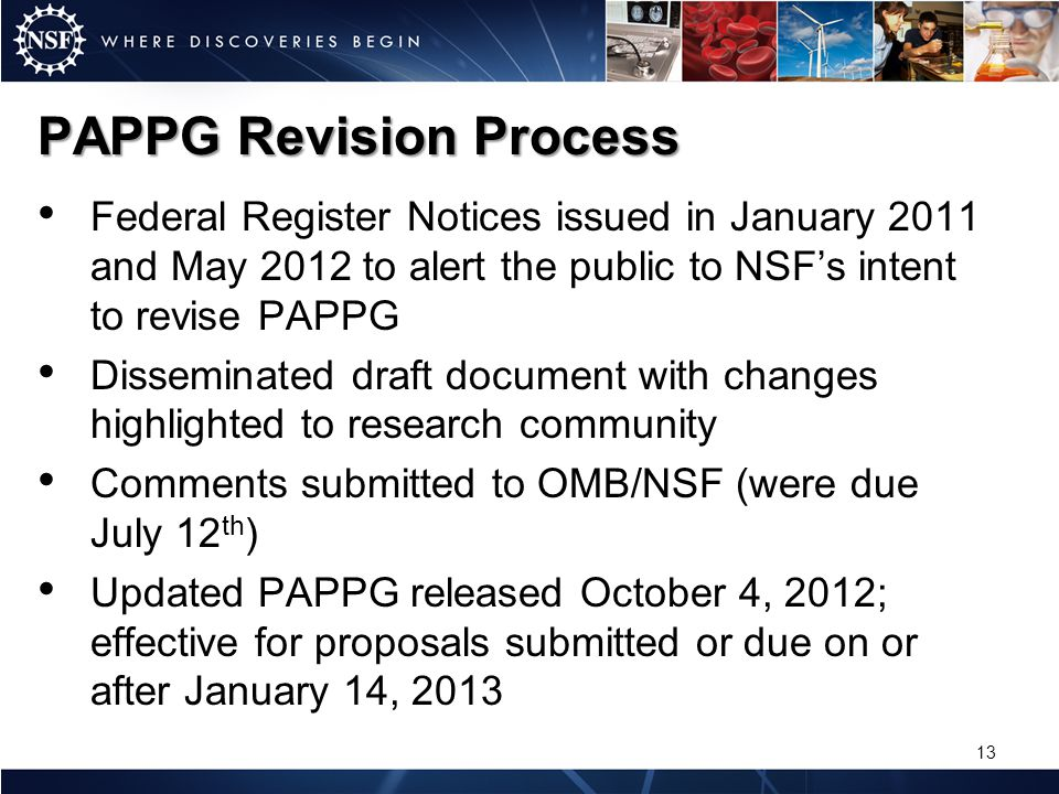PAPPG Revision Process Federal Register Notices issued in January 2011 and May 2012 to alert the public to NSFs intent to revise PAPPG Disseminated dr