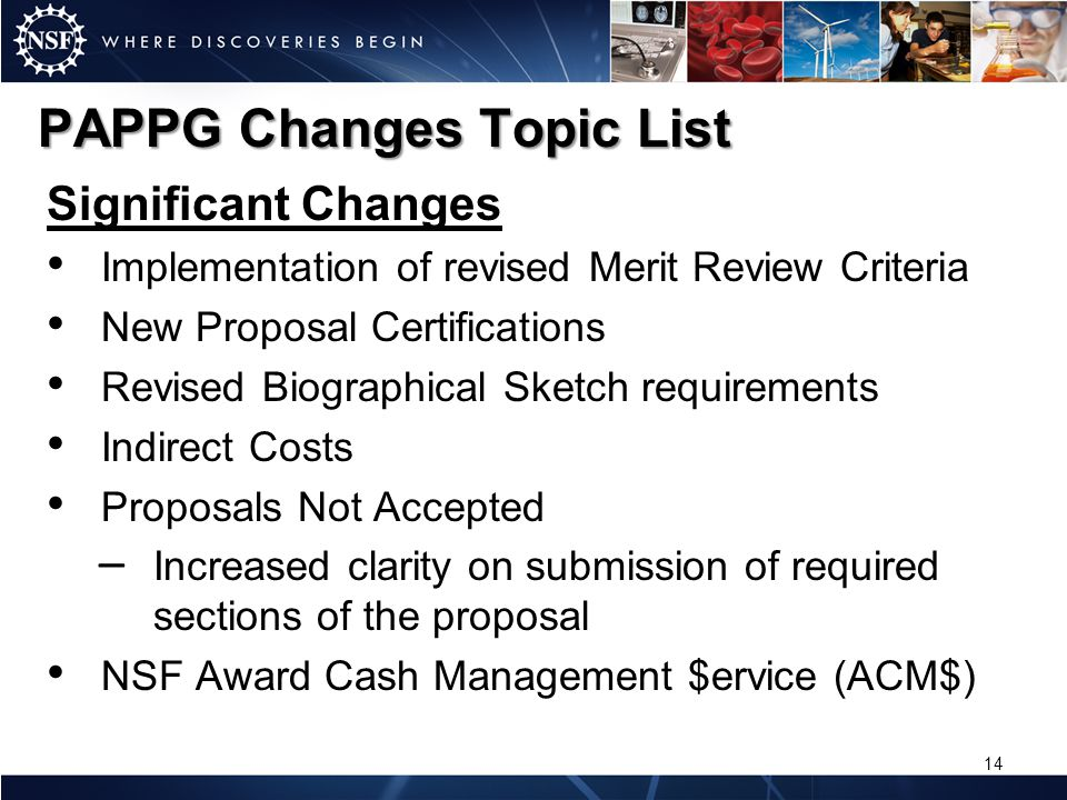 PAPPG Changes Topic List Significant Changes Implementation of revised Merit Review Criteria New Proposal Certifications Revised Biographical Sketch r