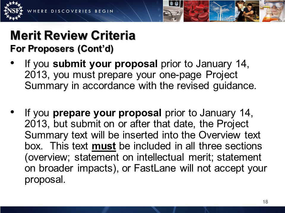 Merit Review Criteria For Proposers (Contd) If you submit your proposal prior to January 14, 2013, you must prepare your one-page Project Summary in a