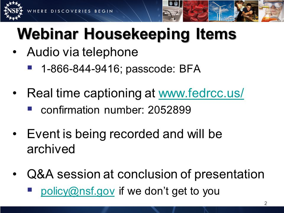 Webinar Housekeeping Items Audio via telephone 1-866-844-9416; passcode: BFA Real time captioning at www.fedrcc.us/www.fedrcc.us/ confirmation number: