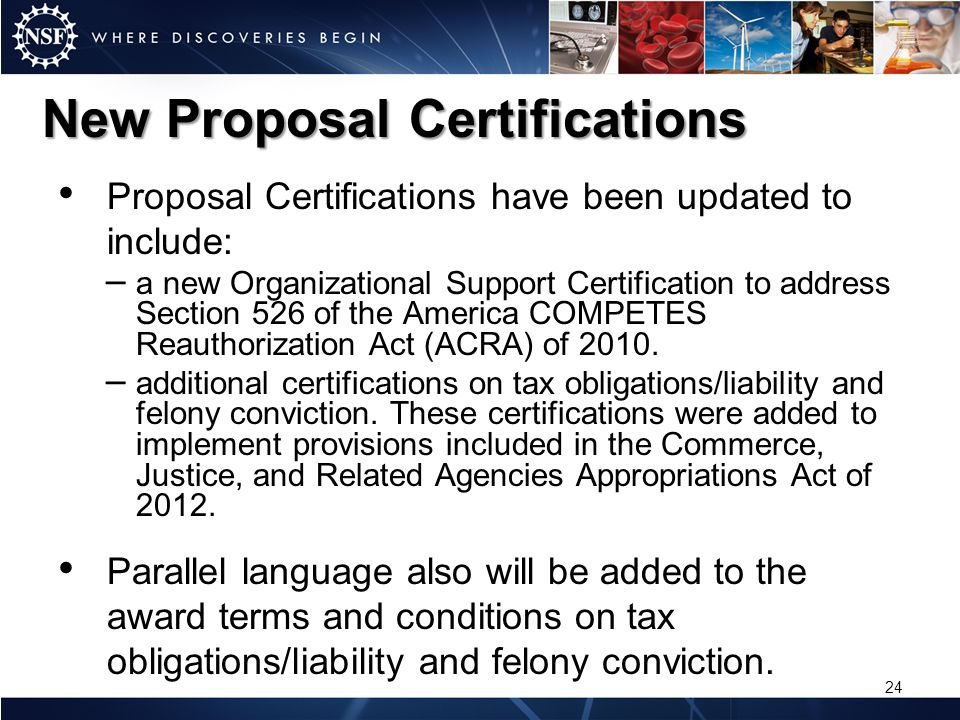 New Proposal Certifications Proposal Certifications have been updated to include: – a new Organizational Support Certification to address Section 526