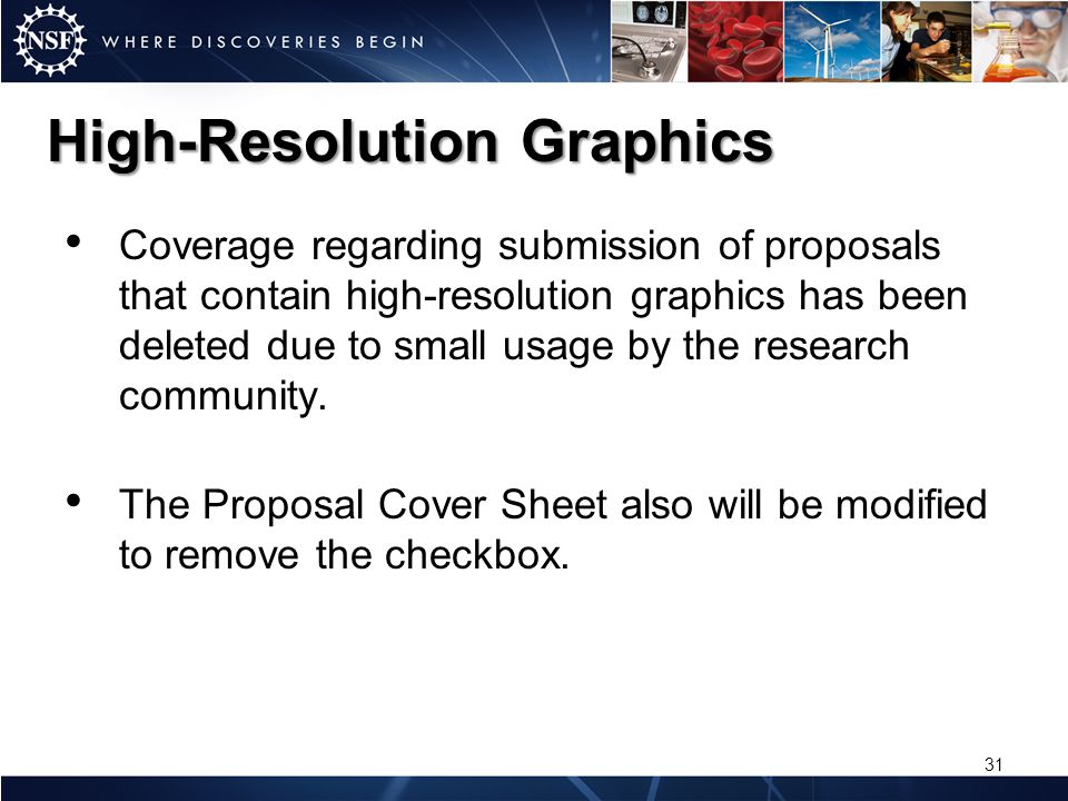 High-Resolution Graphics Coverage regarding submission of proposals that contain high-resolution graphics has been deleted due to small usage by the r