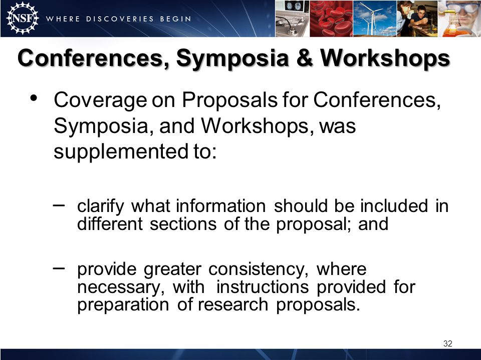 Conferences, Symposia & Workshops Coverage on Proposals for Conferences, Symposia, and Workshops, was supplemented to: – clarify what information shou
