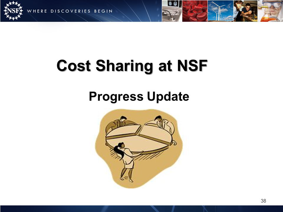 Cost Sharing at NSF November 9, 2011 Progress Update 38