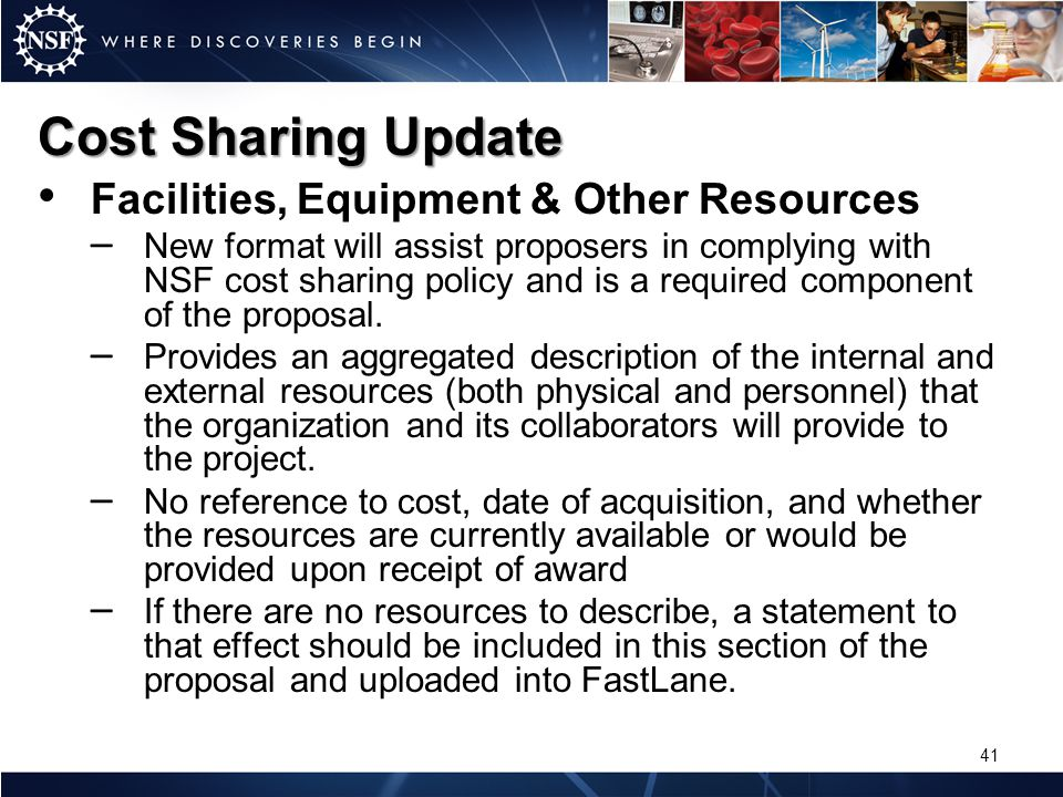 Cost Sharing Update Facilities, Equipment & Other Resources – New format will assist proposers in complying with NSF cost sharing policy and is a requ