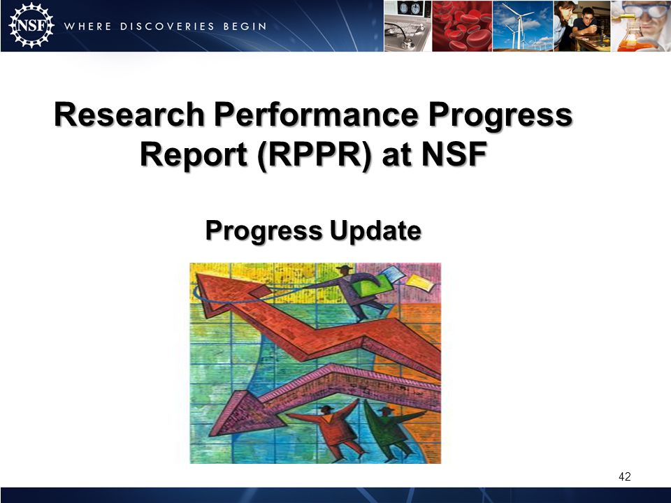 Research Performance Progress Report (RPPR) at NSF Progress Update 42