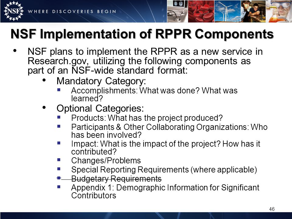 NSF Implementation of RPPR Components NSF plans to implement the RPPR as a new service in Research.gov, utilizing the following components as part of
