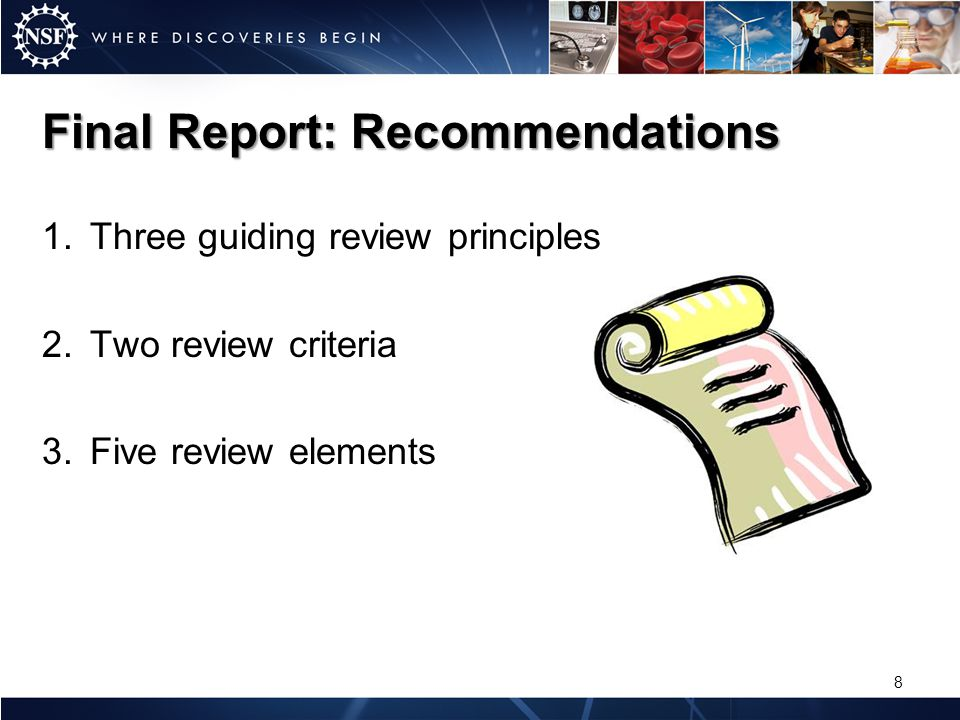 1.Three guiding review principles 2.Two review criteria 3.Five review elements Final Report: Recommendations 8