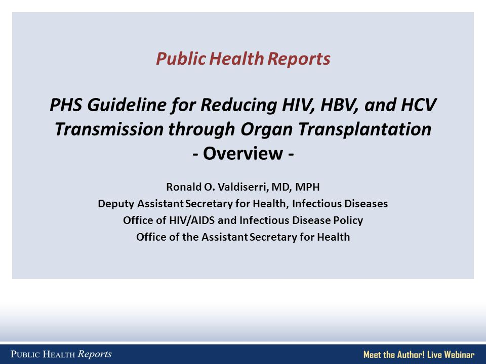 Prior PHS Transplant Safety Guidelines 1985 1991 1994 Testing Donors of Organs, Tissues, and Semen for Antibody to Human T-lymphotropic Virus Type III/ Lymphadenopathy-associated Virus.