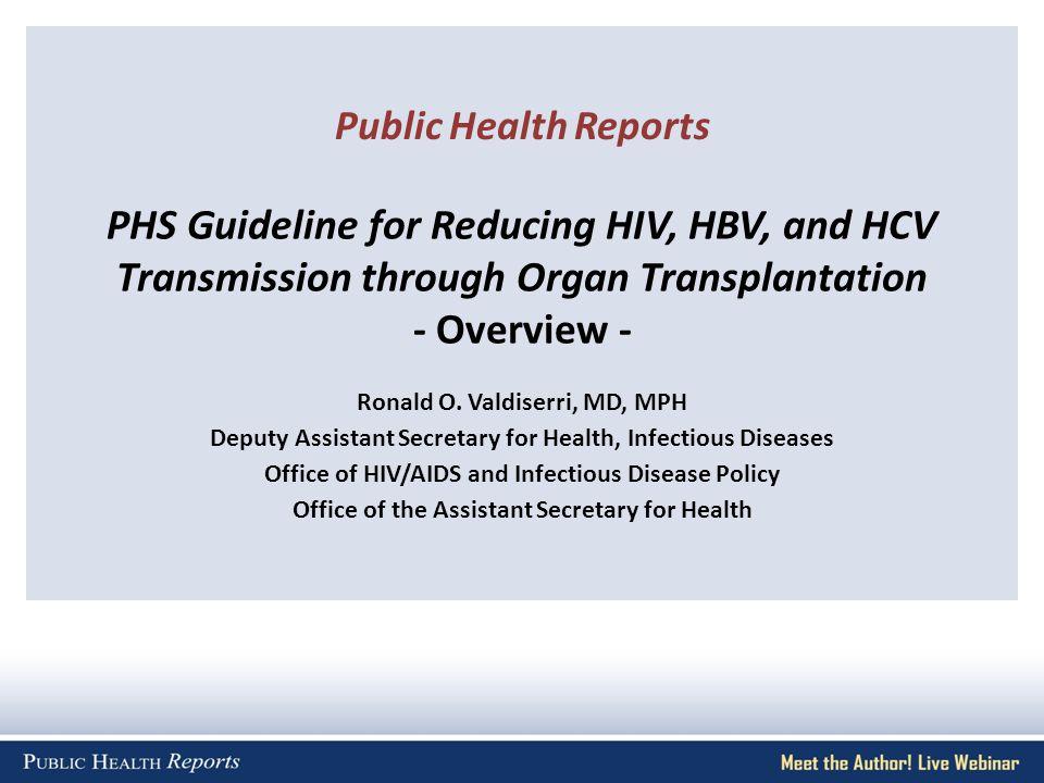 PHS Guideline for Reducing HIV, HBV, and HCV Transmission through Organ Transplantation - Overview - Ronald O.