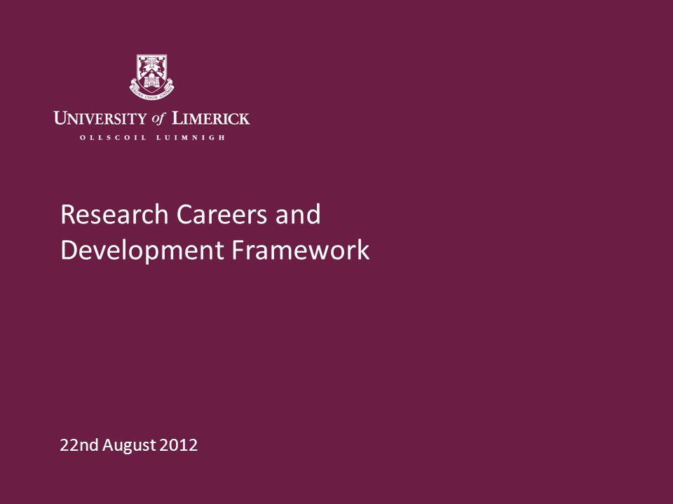 Research Careers and Development Framework 22nd August 2012