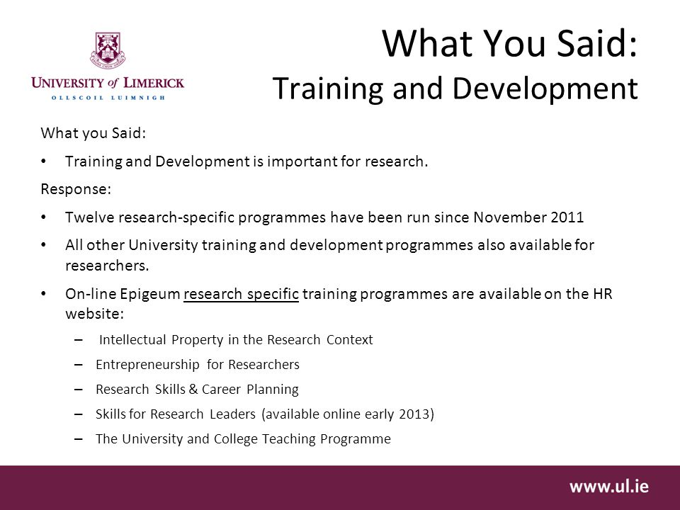 What You Said: Training and Development What you Said: Training and Development is important for research.