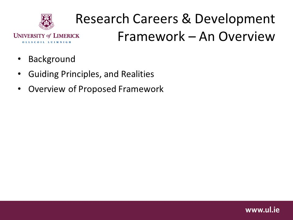 Research Careers & Development Framework – An Overview Background Guiding Principles, and Realities Overview of Proposed Framework