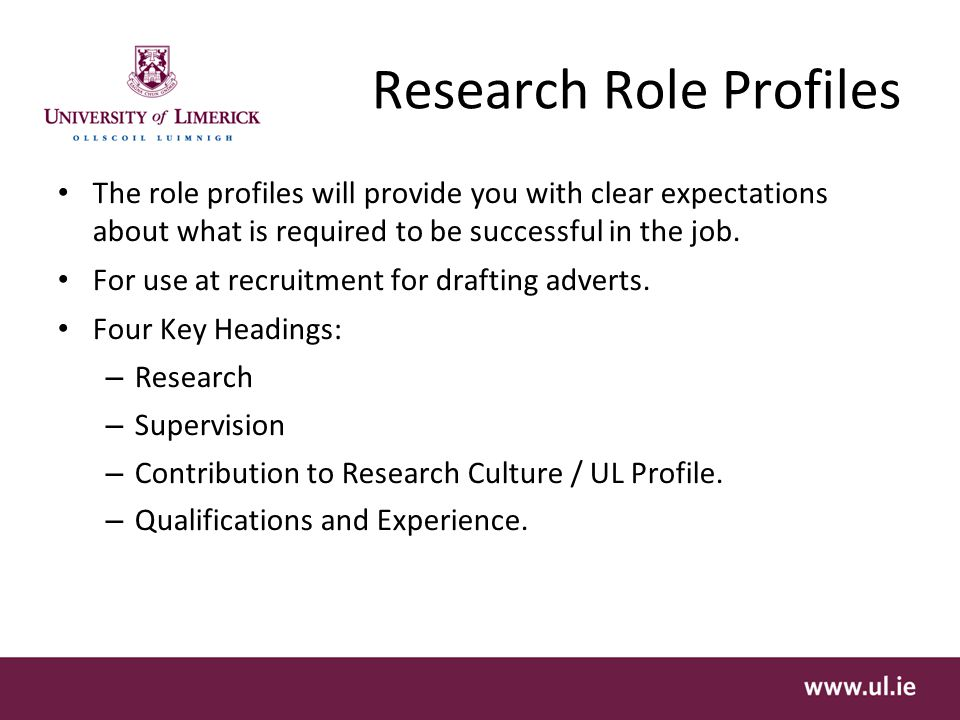 Research Role Profiles The role profiles will provide you with clear expectations about what is required to be successful in the job.