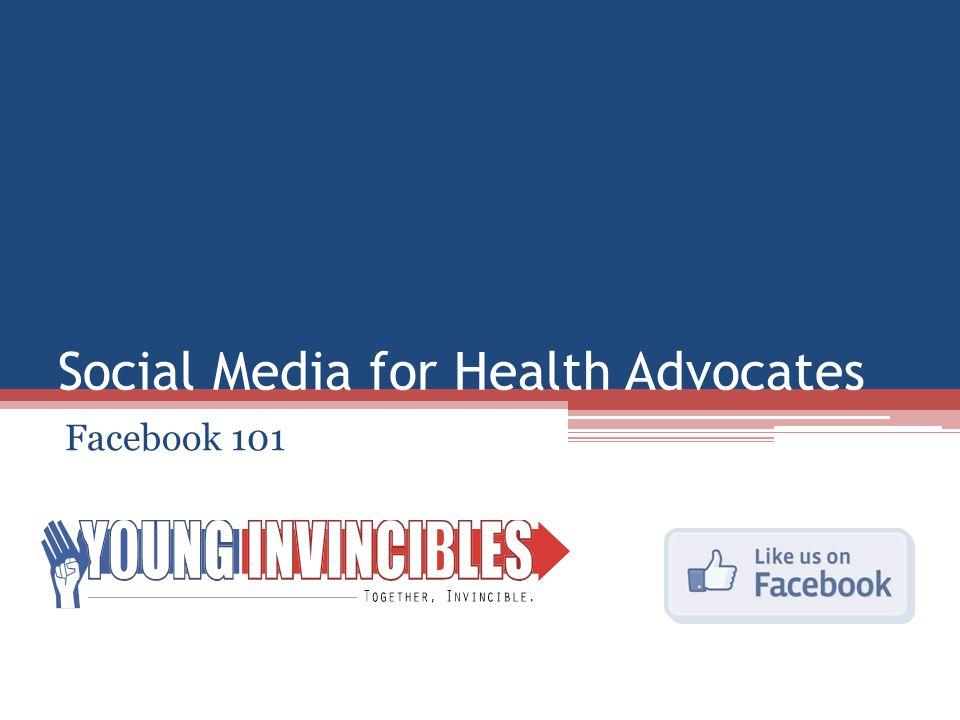 Social Media for Health Advocates Facebook 101