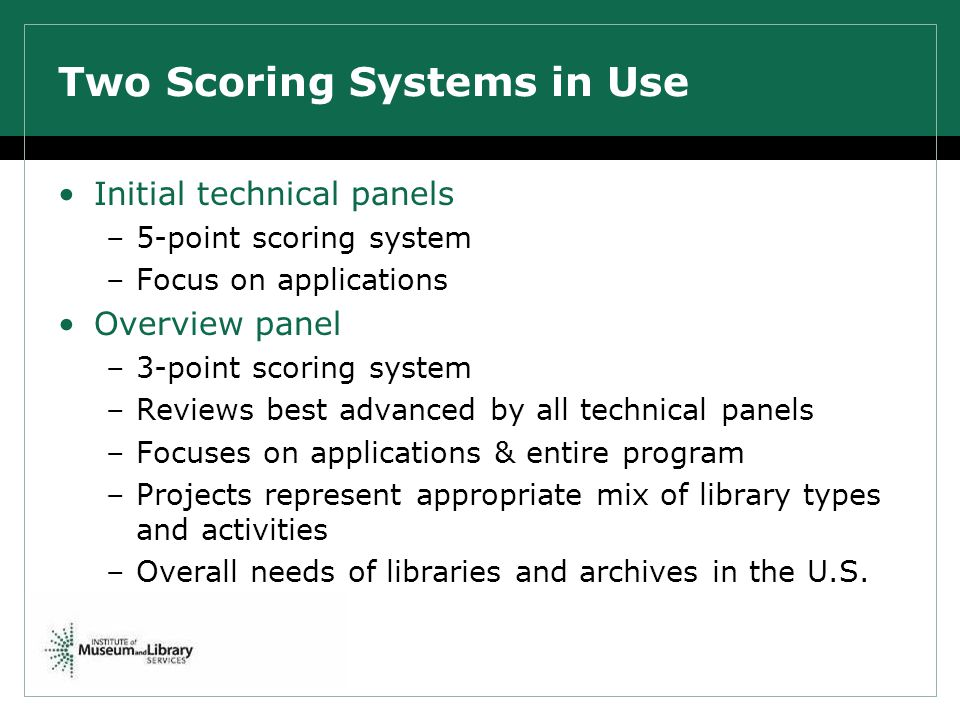 Two Scoring Systems in Use Initial technical panels –5-point scoring system –Focus on applications Overview panel –3-point scoring system –Reviews bes