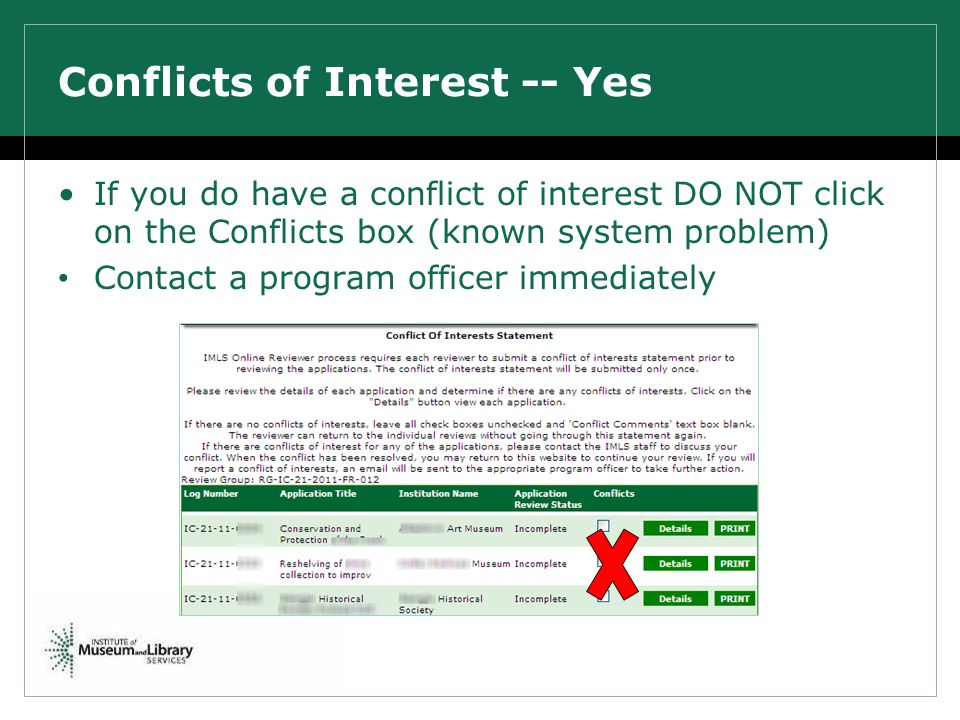 Conflicts of Interest -- Yes If you do have a conflict of interest DO NOT click on the Conflicts box (known system problem) Contact a program officer immediately