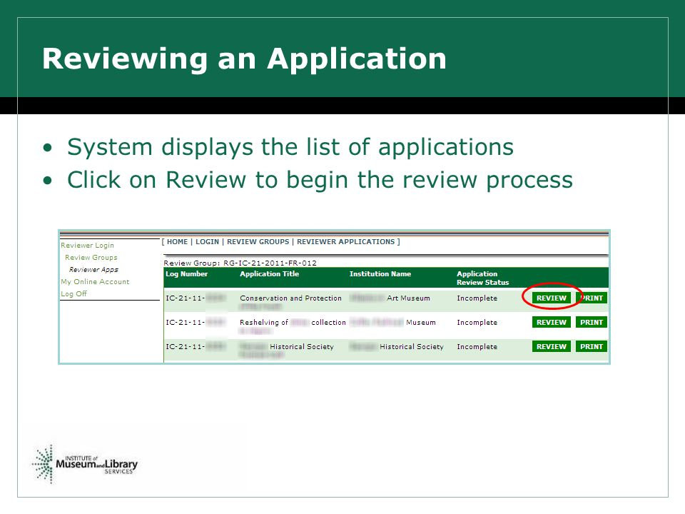 Reviewing an Application System displays the list of applications Click on Review to begin the review process