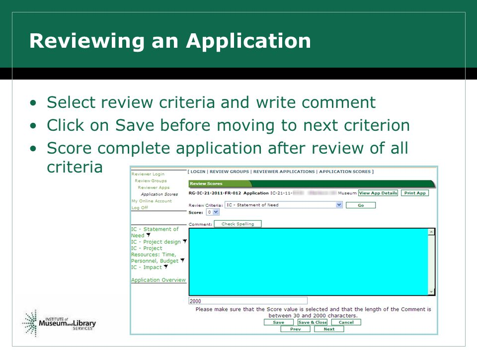Select review criteria and write comment Click on Save before moving to next criterion Score complete application after review of all criteria Reviewing an Application
