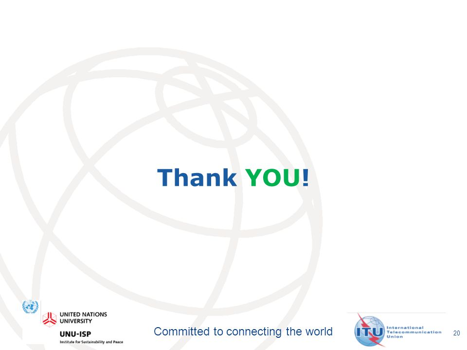 Committed to connecting the world Thank YOU! 20