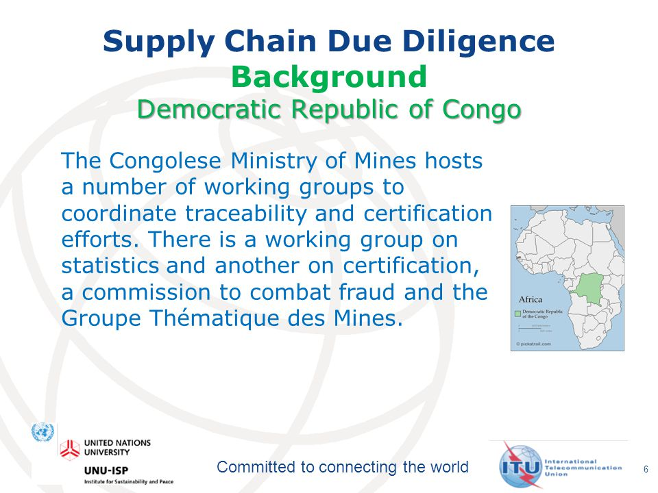 Committed to connecting the world Democratic Republic of Congo Supply Chain Due Diligence Background Democratic Republic of Congo The Congolese Minist