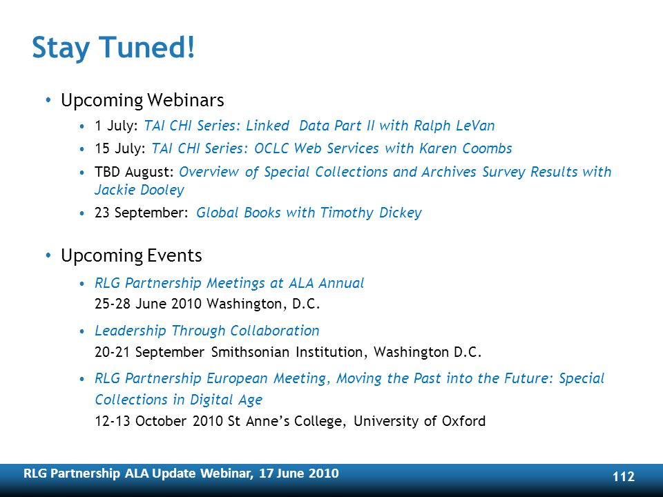 RLG Partnership ALA Update Webinar, 17 June Stay Tuned.