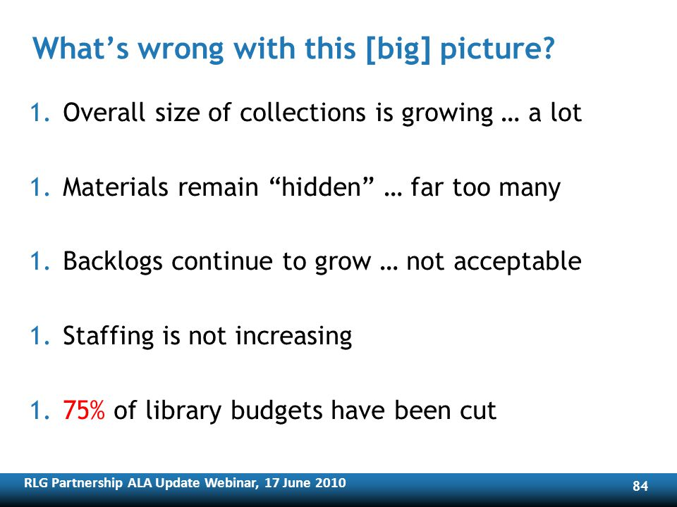 RLG Partnership ALA Update Webinar, 17 June Whats wrong with this [big] picture.