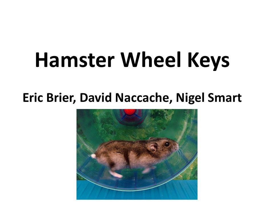 Hamster Wheel Keys Eric Brier, David Naccache, Nigel Smart