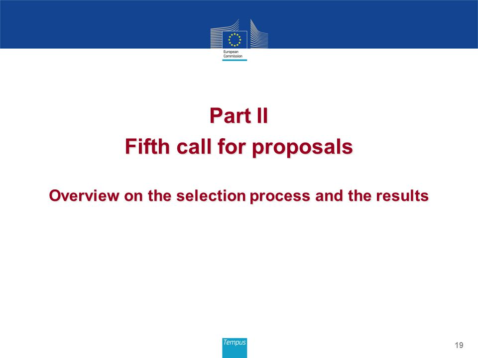 Part II Fifth call for proposals Overview on the selection process and the results 19