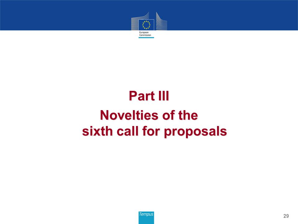 Part III Novelties of the sixth call for proposals 29