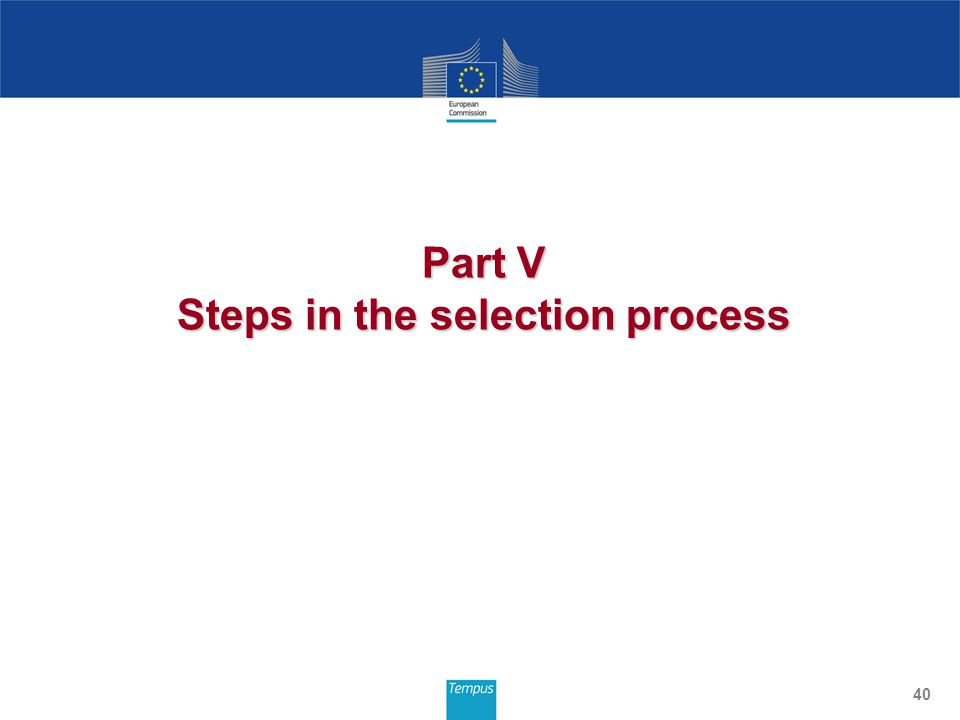 40 Part V Steps in the selection process