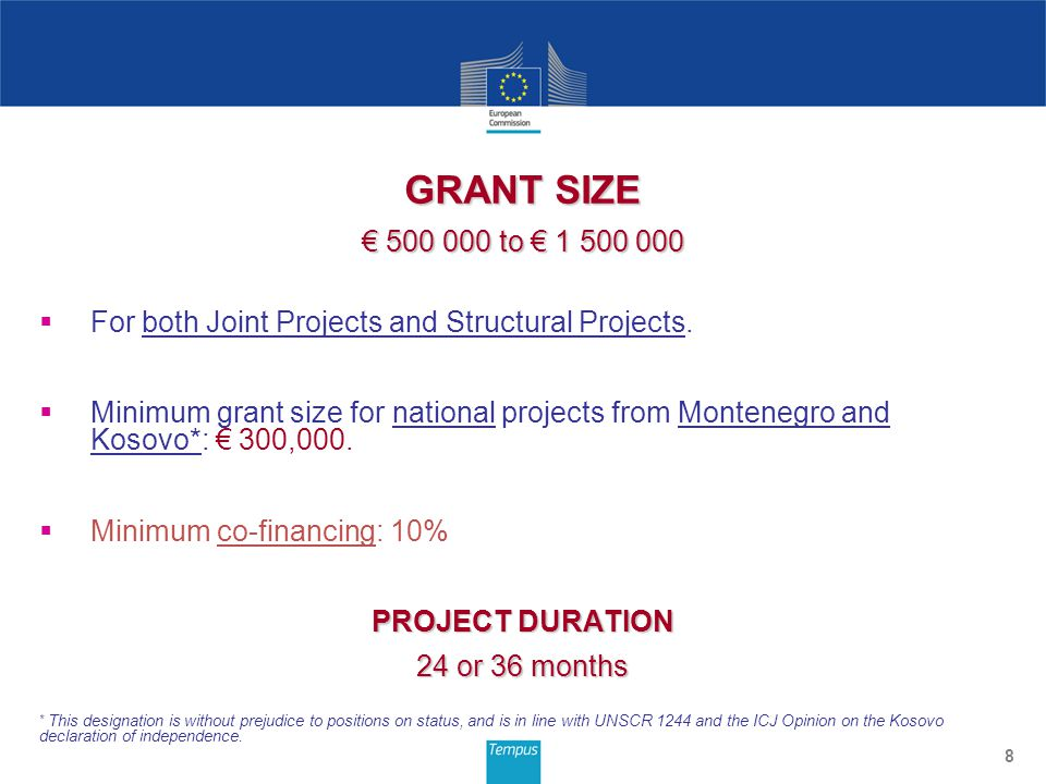 GRANT SIZE 500 000 to 1 500 000 500 000 to 1 500 000 For both Joint Projects and Structural Projects. Minimum grant size for national projects from Mo
