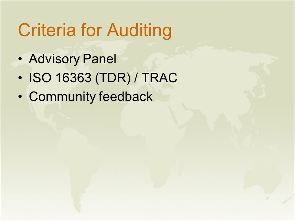 Criteria for Auditing Advisory Panel ISO 16363 (TDR) / TRAC Community feedback
