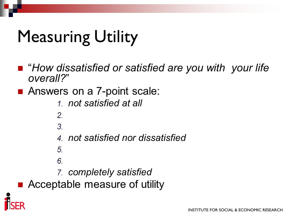 How dissatisfied or satisfied are you with your life overall? Answers on a 7-point scale: 1. not satisfied at all 2. 3. 4. not satisfied nor dissatisf
