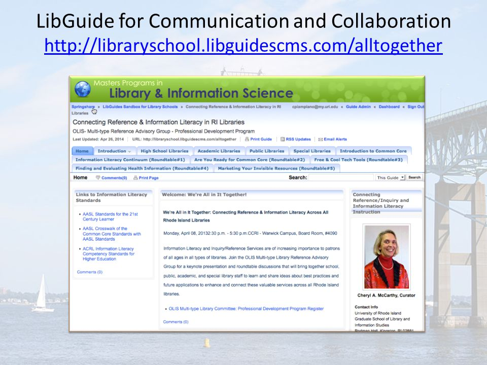 LibGuide for Communication and Collaboration http://libraryschool.libguidescms.com/alltogether http://libraryschool.libguidescms.com/alltogether
