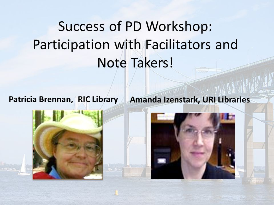 Success of PD Workshop: Participation with Facilitators and Note Takers.