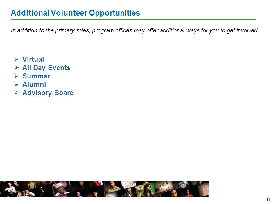 In addition to the primary roles, program offices may offer additional ways for you to get involved.