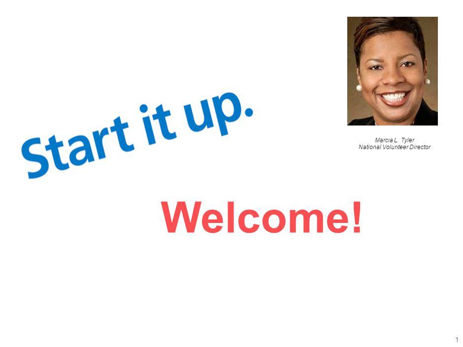 1 Welcome! Marcia L. Tyler National Volunteer Director