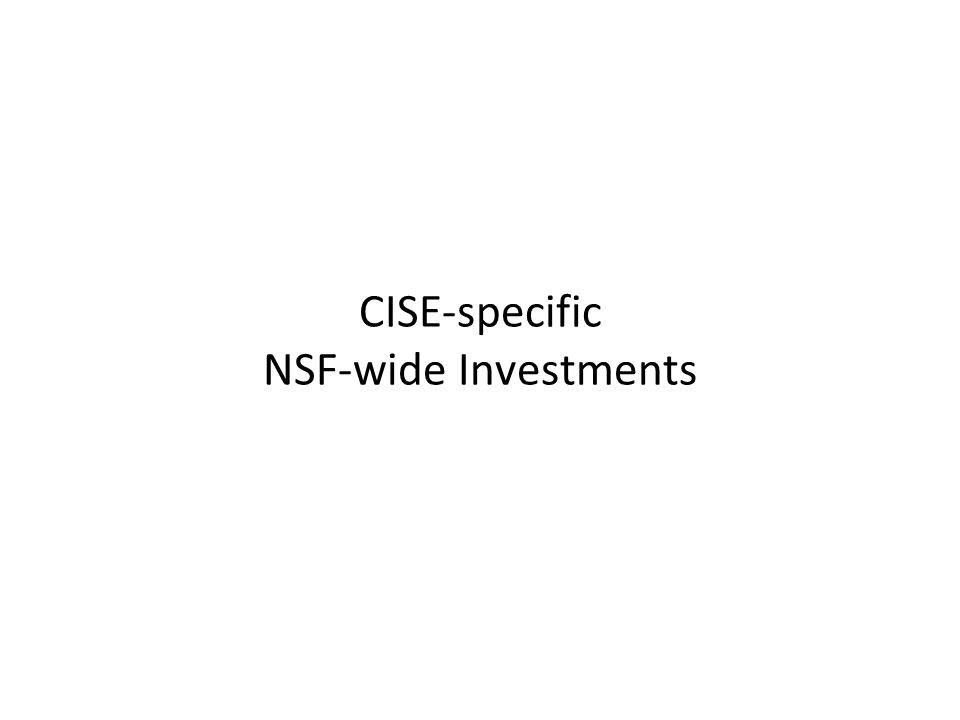 CISE-specific NSF-wide Investments