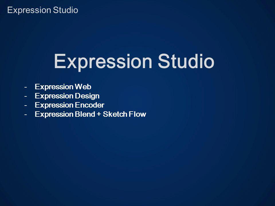 -Expression Web -Expression Design -Expression Encoder -Expression Blend + Sketch Flow