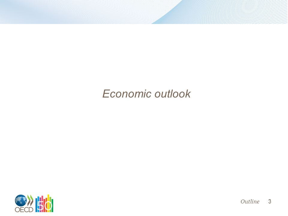 3 Economic outlook Outline