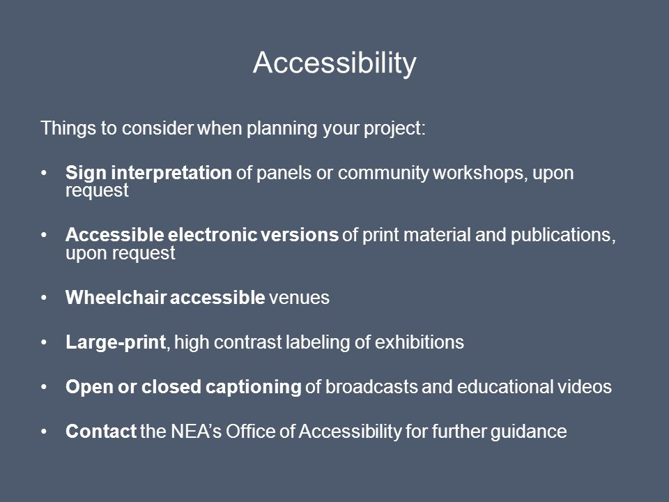 Accessibility Things to consider when planning your project: Sign interpretation of panels or community workshops, upon request Accessible electronic