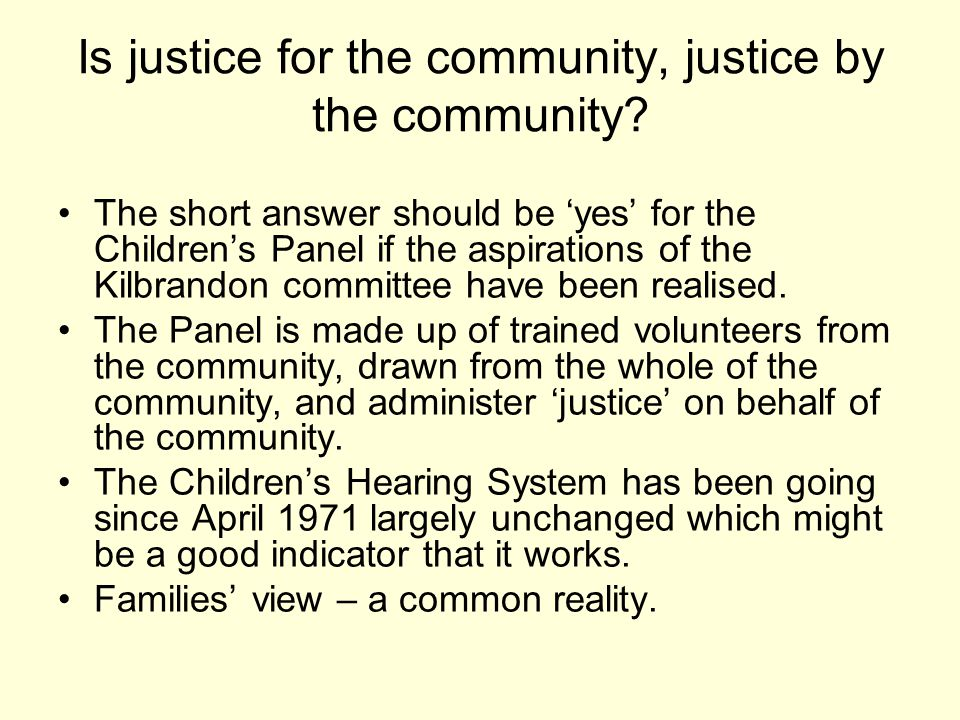 Is justice for the community, justice by the community.