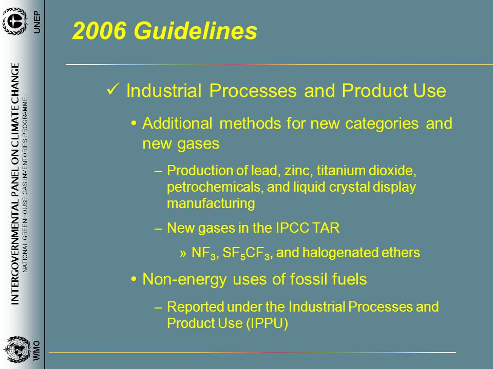 INTERGOVERNMENTAL PANEL ON CLIMATE CHANGE NATIONAL GREENHOUSE GAS INVENTORIES PROGRAMME WMO UNEP 2006 Guidelines Industrial Processes and Product Use